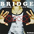 BRIDGE ~RAMAR THE BEST!!~()