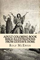 Bible Illustrations from Gustave Dore: Adult Coloring Book