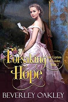 Forsaking Hope (Fair Cyprians of London Book 2) by [Oakley, Beverley]