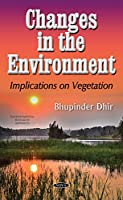 Changes in the Environment: Implications on Vegetation (Environmental Research Advances)