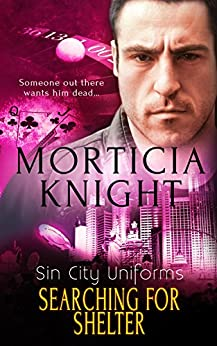 Searching for Shelter (Sin City Uniforms Book 6) by [Knight, Morticia]