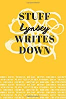 Stuff Lynsey Writes Down: Personalized Journal / Notebook (6 x 9 inch) with 110 wide ruled pages inside [Mustard Yellow]