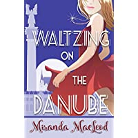 Waltzing on the Danube (English Edition)