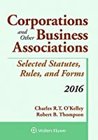 Corporations and Other Business Associations 2016: Selected Statutes, Rules, and Forms (Supplements)