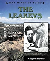 The Leakeys: Uncovering the Origins of Humankind (Great Minds of Science)
