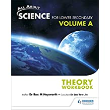 All About Science for Lower Secondary Theory Workbook Vol A
