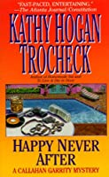 Happy Never After (Callahan Garrity Mysteries (Paperback))