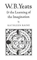 W.B.Yeats and the Learning of the Imagination