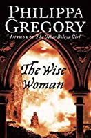 The Wise Woman by Philippa Gregory(2002-02-01)