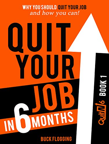 amazon quit your job in 6 months why you should quit your job and