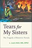 Tears for My Sisters: The Tragedy of Obstetric Fistula 画像