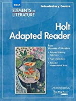 Elements of Literature: Holt Adapted Reader - Grade 6