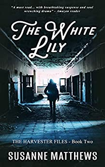 The White Lily: The Harvester Files, Book Two by [Matthews, Susanne]