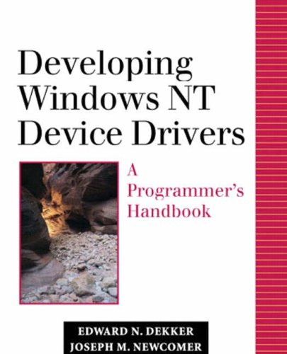 Download Developing Windows NT Device Drivers: A Programmer's Handbook (Addison-Wesley Microsoft Technology Series) 0201695901