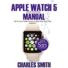 Apple Watch 5 2019 Edition Manual : Tips to Access Hidden Features of Apple Watch Series 5 and WatchOS 6
