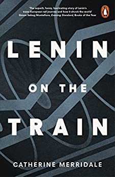 Lenin on the Train by [Merridale, Catherine]