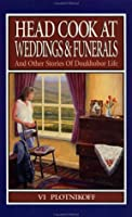 Head Cook at Weddings and Funerals and Other Stories of Doukhobor Life