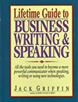 Lifetime Guide to Business Writing & Speaking