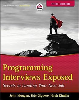 [Mongan, John]のProgramming Interviews Exposed: Secrets to Landing Your Next Job (English Edition)