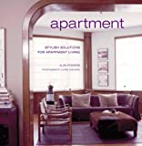 Apartment: Stylish Solutions for Apartment Living