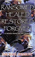 Ransomed, Healed, Restored, Forgiven: Learning from the Life of Peter