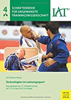 Technologien im Leistungssport: Tagungsband zur 17. Fruehjahrsschuleam 15./16. April 2015 in Leipzig
