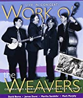 Work O the Weavers: Live in Concert
