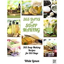 Soap Making: 365 Days of Soap Making Recipes Book
