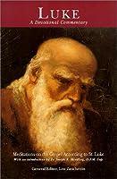 Luke, a Devotional Commentary: Meditations on the Gospel According to St. Luke