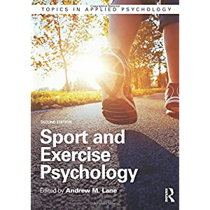 Sport and Exercise Psychology (Topics in Applied Psychology)