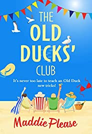 The Old Ducks' Club: A laugh-out-loud, feel-good read for summer