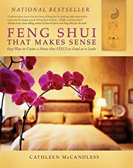 [McCandless, Cathleen]のFeng Shui that Makes Sense: Easy Ways to Create a Home that FEELS as Good as it Looks (English Edition)