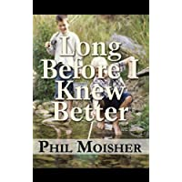 Long Before I Knew Better (English Edition)