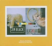 Dogs of Great Indifference by Jim Black/Alas No Axis (2006-02-15)