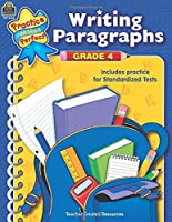 Writing Paragraphs Grade 4: Grade 4 : Includes Practice for Standardized Tests (Practice Makes Perfect)