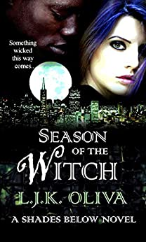 Season Of The Witch: A Shades Below Novel by [Oliva, L.J.K.]