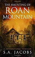 The Haunting of Roan Mountain (The Paranormal Archaeologist)