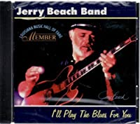 I'll Play the Blues for You by Jerry Beach Band