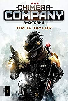 Chimera Company: Rho-Torkis. Issue 1.: A sci-fi adventure serial by [Taylor, Tim C.]