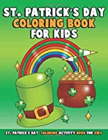 St. Patrick's Day Coloring Book for Kids: Large Print Spring Coloring Activity Book for Preschoolers Toddlers Children and Seniors with Lucky Pot of Gold Coloring Pages) (Volume 2) [並行輸入品]