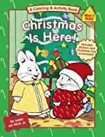 Christmas Is Here! (Max and Ruby)