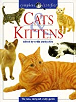 Cats & Kittens: Complete Identifier