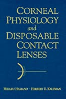 Corneal Physiology and Disposable Contact Lenses