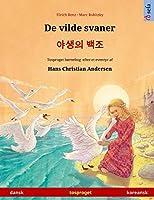 De vilde svaner - 야생의 백조 (dansk - koreansk): Tosproget børnebog efter et eventyr af Hans Christian Andersen (Sefa Billedbøger På to Sprog)
