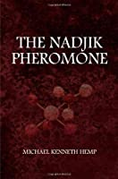 The Nadjik Pheromone