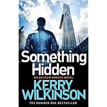 Something Hidden: An Andrew Hunter Novel 2
