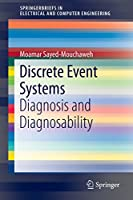 Discrete Event Systems: Diagnosis and Diagnosability (SpringerBriefs in Electrical and Computer Engineering)