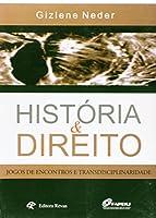 Historia & Direito - Jogos De Encontros E Transdisciplinaridade