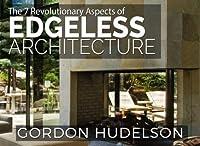 The 7 Revolutionary Aspects of Edgeless Architecture [並行輸入品]