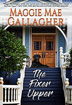 The Fixer Upper (Echo Springs Book 1) by [Gallagher, Maggie Mae]